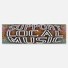 Support Local Music Bumper Bumper Sticker