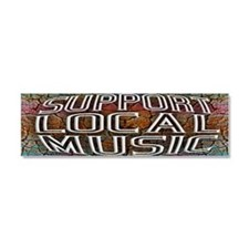 Support Local Music Car Magnet 10 x 3
