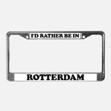 Rather be in Rotterdam License Plate Frame