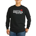 Somebody In Omaha Loves Me Long Sleeve Dark T-Shir