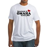 Somebody In Omaha Loves Me Fitted T-Shirt