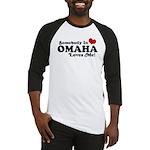 Somebody In Omaha Loves Me Baseball Jersey