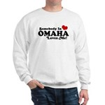Somebody In Omaha Loves Me Sweatshirt