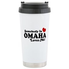 Somebody In Omaha Loves Me Travel Mug