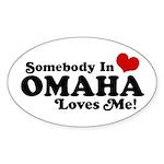 Somebody In Omaha Loves Me Sticker (Oval)