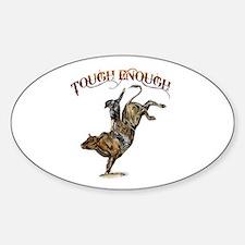 Tough enough Sticker (Oval)