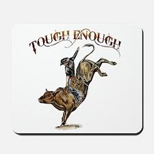 Tough enough Mousepad
