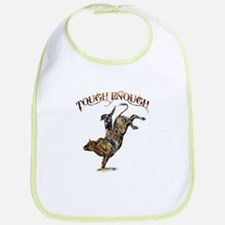 Tough enough Bib