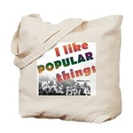 I Like Popular Things Sarcastic Tote Bag