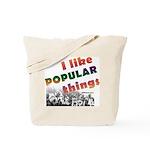 I Like Popular Things Sarcastic Tote Bag
