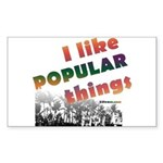 I Like Popular Things Sarcastic Sticker (Rectangul