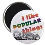 """I Like Popular Things Sarcastic 2.25"""" Magnet (100"""