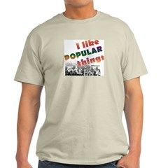 I Like Popular Things Sarcastic Ash Grey T-Shirt