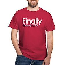 Finally Class of 2012 Grad T-Shirt