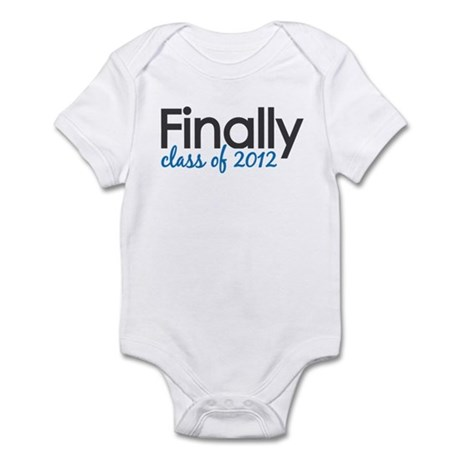 Finally Class of 2012 Grad Infant Bodysuit