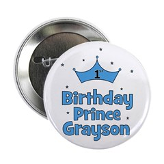 "1st Birthday Prince GRAYSON! 2.25"" Button"