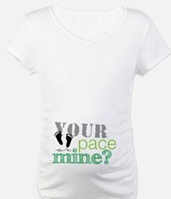Your Pace or Mine Green Shirt