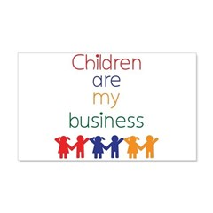 Children are my business 22x14 Wall Peel