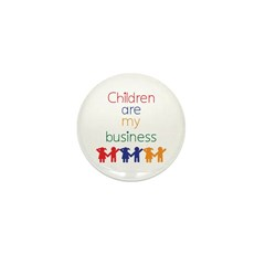 Children are my business Mini Button (100 pack)