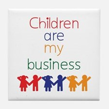 Children are my business Tile Coaster