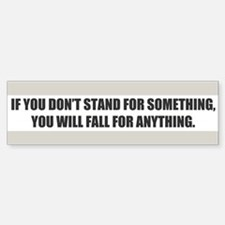 Stand For Something Bumper Bumper Sticker