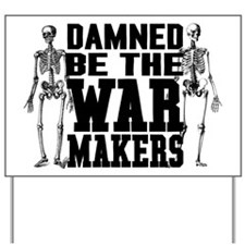 The War Makers Yard Sign