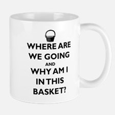 Why Are We In This Handbasket Mug