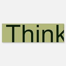 Think. Bumper Bumper Sticker