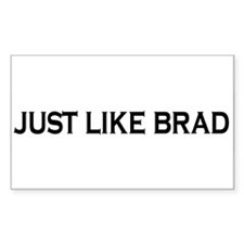 Just like Brad Rectangle Decal