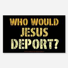 Who Would Jesus Deport? Decal