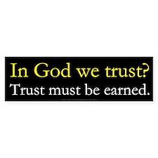 In God We Trust? Bumper Sticker