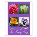 Grow a Little Bit Every Day Small Poster