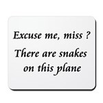 Snakes on this plane Mousepad