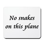 No snakes on this plane Mousepad
