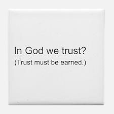 """""""In God We Trust?"""" Tile Coaster"""