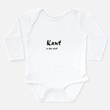"""Kant is the shit!"" Long Sleeve Infant Bodysuit"