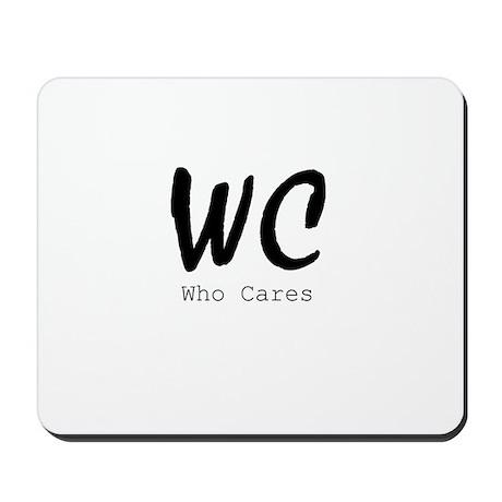 Who Cares Mousepad