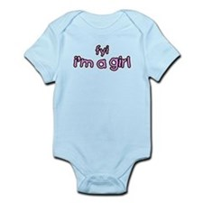 fyi. I'm A Girl Infant Bodysuit