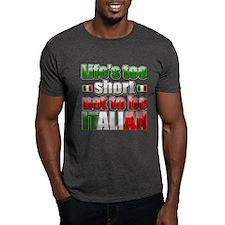 Life's too short not to be Italian T-Shirt