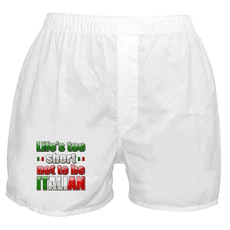 Life's too short not to be Italian Boxer Shorts