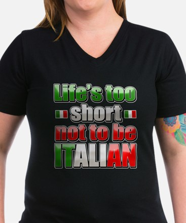 Life's too short not to be Italian Shirt