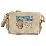 No Parenting Advice Needed Messenger Bag