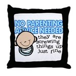 No Parenting Advice Needed Throw Pillow