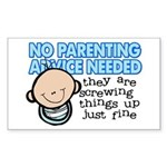 No Parenting Advice Needed Sticker (Rectangle)