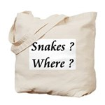 Snakes? Where ? Tote Bag