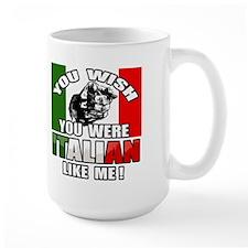 You Wish U Were Italian Like Me! Mug