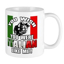 You Wish U Were Italian Like Me! Small Mug