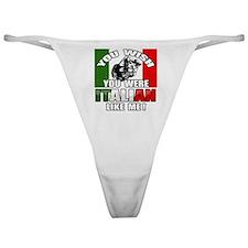 You Wish U Were Italian Classic Thong