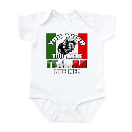 You Wish U Were Italian Infant Bodysuit