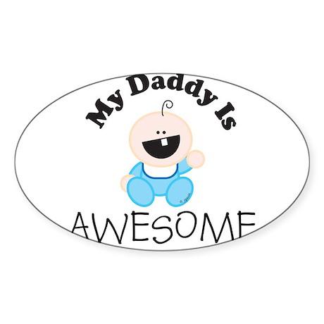 My Daddy Is AWESOME (boy 2) Oval Sticker
